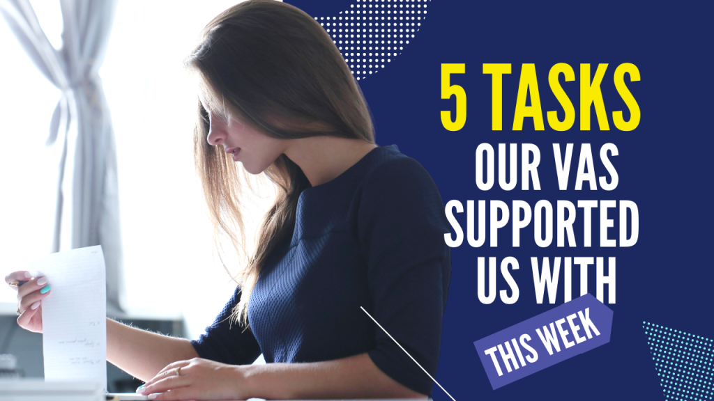 5 tasks our VAs supported us with this week